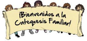 Bienvenidos a la Catequesis Familiar